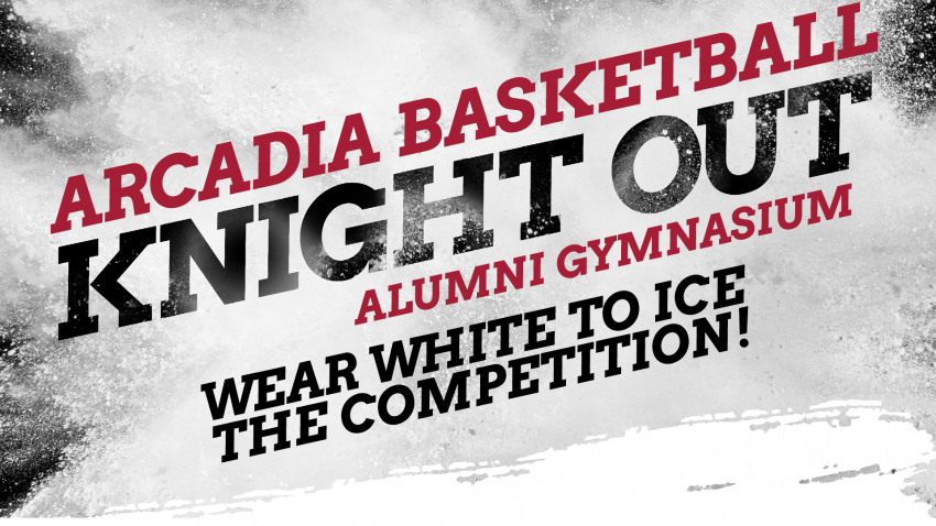 Arcadia Basketball Knight Out in Alumni Gym - Wear white to ice the competition